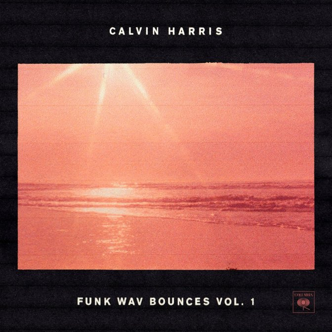 Calvin Harris « Funk Wav Bounces vol.1 » @@@@