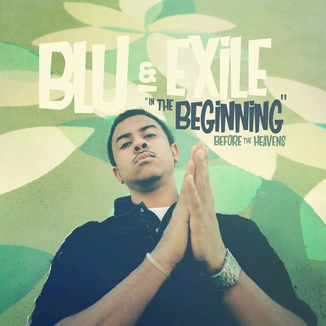 Blu & Exile « In the Beginning : before the Heavens » @@@@