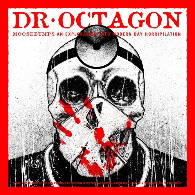 Dr. Octagon « Moosebumps: An Exploration Into Modern Day Horripilation » @@@½