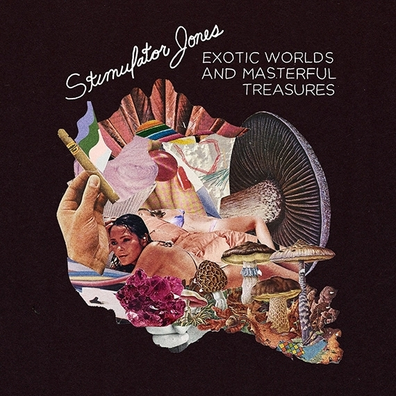 Stimulator Jones « Exotic Worlds and Masterful Treasures » @@@@