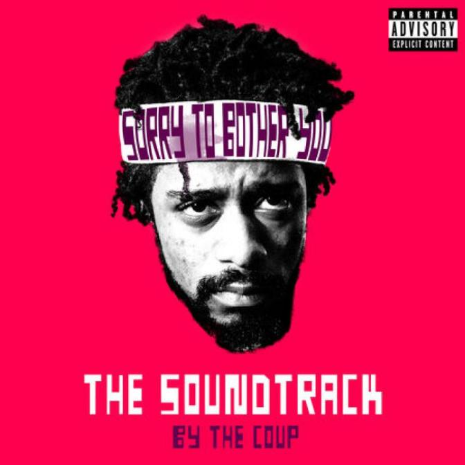 The Coup «Sorry To Bother You: the Soundtrack» @@@½